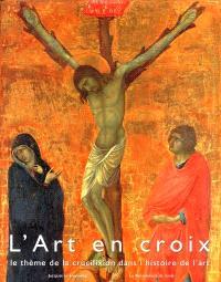 L'art en croix : le thème de la crucifixion dans l'histoire de l'art