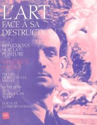 L'art face à sa destruction : réflexions sur la peinture