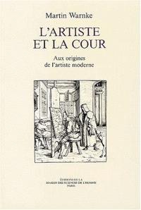 L'Artiste et la cour : aux origines de l'artiste moderne
