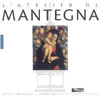 L'atelier de Mantegna : motifs, techniques, thèmes, palettes