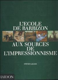 L'Ecole de Barbizon : aux sources de l'impressionnisme