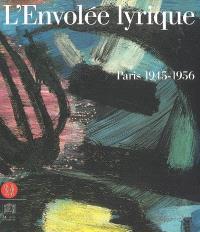L'envolée lyrique : Paris 1945-1956 : exposition, Paris, Musée du Luxembourg, 26 avril-6 août 2006