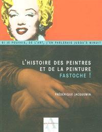 L'histoire des peintres et de la peinture, fastoche !