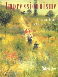 L'impressionnisme : les artistes et leur temps