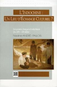 L'Indochine, un lieu d'échange culturel ? : les peintres français et indochinois : fin XIXe-XXe siècle