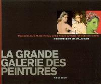 La grande galerie des peintures : Musée du Louvre, Musée d'Orsay, Centre Pompidou-Musée national d'art moderne : itinéraires dans les collections