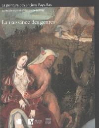La naissance des genres : la peinture des anciens Pays-Bas (avant 1620) au Musée d'art et d'histoire de Genève