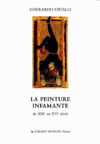 La peinture infamante : du XIIIe au XVIe siècle
