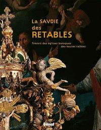 La Savoie des retables : trésors des églises baroques des hautes vallées