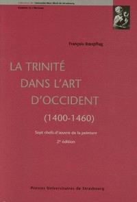 La Trinité dans l'art d'Occident, 1400-1460 : sept chefs-d'oeuvre de la peinture