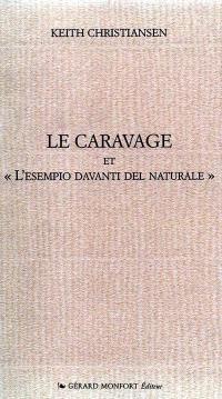 Le Caravage et l'esempio davanti del naturale
