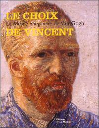 Le choix de Vincent : le musée imaginaire de Van Gogh : exposition, Amsterdam, Musée Van Gogh, 14 février-15 juin 2003