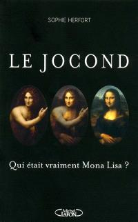 Le Jocond : qui était vraiment Mona Lisa ?