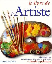 Le livre de l'artiste : guide complet des matériaux, procédés et techniques de dessin et peinture