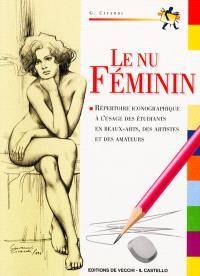 Le nu féminin : cours de dessin : le corps humain, répertoire iconographique