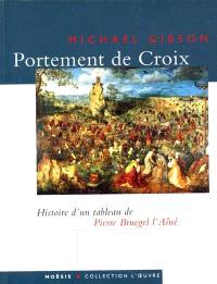 Le Portement de Croix : de Pierre Bruegel l'Aîné