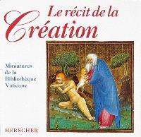 Le récit de la Création : miniatures de la Bibliothèque vaticane