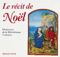 Le Récit de Noël : miniatures de la bibliothèque vaticane