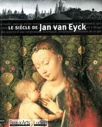 Le siècle de Jan Van Eyck