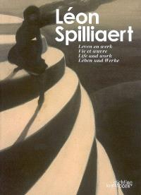 Léon Spilliaert : leven en werk = vie et oeuvre = life and work = Leben und Werke : à travers la collection du Musée des beaux-arts d'Oostende