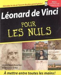 Léonard de Vinci pour les nuls : décodez la vie et l'oeuvre du plus grand génie !