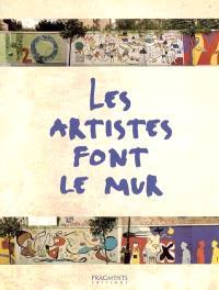 Les artistes font le mur