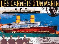 Les carnets d'un marin : voyages imaginaires sur des bateaux extraordinaires