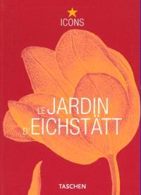 Les jardins d'Eichstätt : le grand livre des plantes de Basilius Besler