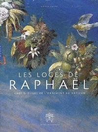 Les Loges de Raphaël : chef-d'oeuvre de l'ornement au Vatican