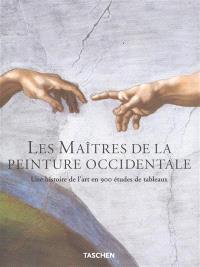 Les maîtres de la peinture occidentale : une histoire de l'art en 900 études de tableaux, du gothique à l'époque contemporaine