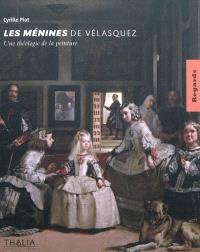 Les Ménines de Vélasquez : une théologie de la peinture