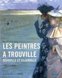 Les peintres à Trouville, Deauville et Villerville : 1821-1950