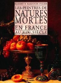 Les peintres de natures mortes en France au XIXe siècle