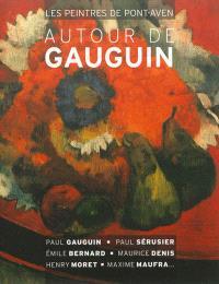 Les peintres de Pont-Aven autour de Gauguin : catalogue de l'exposition à Rueil-Malmaison du 12 janvier au 8 avril 2013