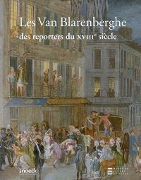 Les Van Blarenberghe, des reporters au XVIIIe siècle