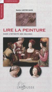 Lire la peinture : dans l'intimité des oeuvres