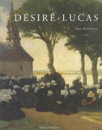 Louis Marie Désiré-Lucas (1869-1949) - Marie-Paule Piriou