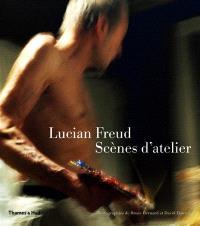 Lucian Freud : scènes d'atelier