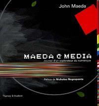 Maeda@media : journal d'un explorateur du numérique