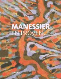 Manessier en Provence : exposition au Musée Cantini, du 27 juin au 28 septembre 2008