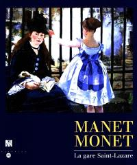 Manet, Monet, la gare Saint-Lazare : exposition, musée d'Orsay, Paris, 9 févr.-17 mai 1998, National gallery of art, Washington, 14 juin-20 sept. 1998