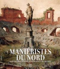 Maniéristes du Nord : dans les collections du Musée des beaux-arts de Lille
