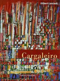 Manuel Cargaleiro : Lisbonne-Paris, 1950-2000 : peintures = Manuel Cargaleiro : Lisbonne-Paris, 1950-2000 : pinturas