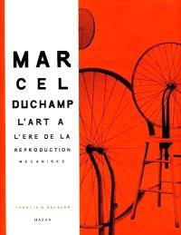 Marcel Duchamp : l'art à l'ère de la reproduction mécanisée