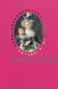 Marguerite Gérard, artiste en 1789, dans l'atelier de Fragonard : exposition, Musée Cognacq-Jay, 10 septembre-6 décembre 2009