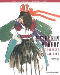 Mathurin Méheut, de Bretagne et d'ailleurs : expositions, Morlaix, Musée des Jacobins, 13 juin-10 novembre 2008 ; Lamballe, Musée Mathurin Méheut, 1er avril-31 décembre 2008