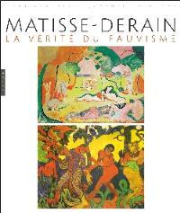 Matisse-Derain : la vérité du fauvisme