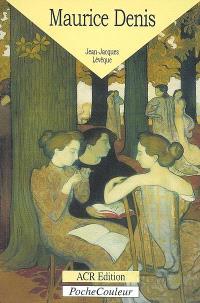 Maurice Denis, 1870-1943 : le peintre de l'âme