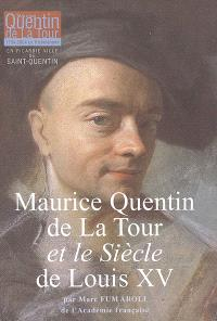Maurice Quentin de La Tour et le siècle de Louis XV