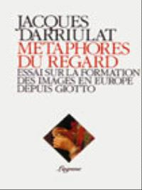 Métaphores du regard : la formation des images en Europe depuis Giotto